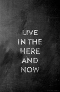live-in-the-here-and-now
